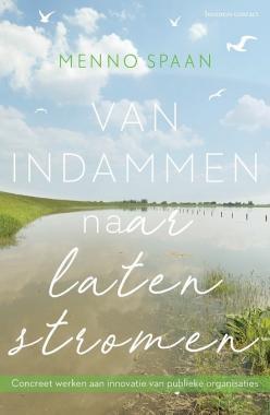 Van indammen naar laten stromen, boek Menno Spaan